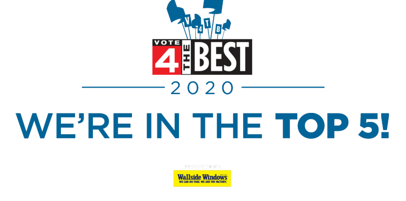 Voted into the Top 5 in 2020 by Vote 4 the Best presented by Wallside Windows